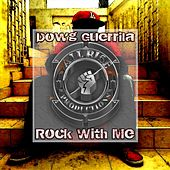 Rock with Me (feat. Cocktail & Tessy) von Dowg Guerrila