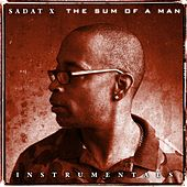 The Sum of a Man (Instrumentals) by Sadat X