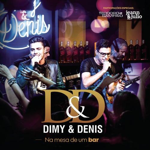 Na Mesa de um Bar de Dimy e Denis