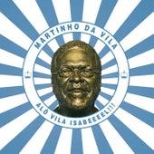 Alô Vila Isabeeel!!! de Martinho da Vila
