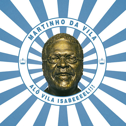 Alô Vila Isabeeel!!! by Martinho da Vila