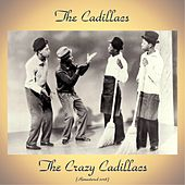 The Crazy Cadillacs (Remastered 2018) by The Cadillacs
