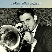 New Blue Horns (Remastered 2018) by Various Artists