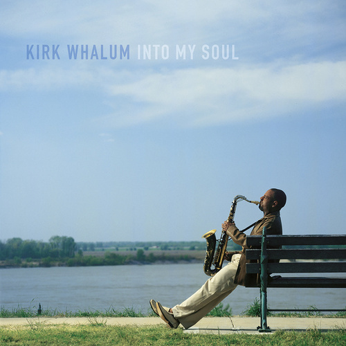 Into My Soul by Kirk Whalum