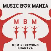 MBM Performs Shakira by Music Box Mania
