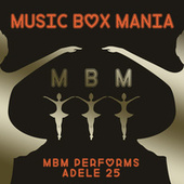 MBM Performs Adele 25 by Music Box Mania