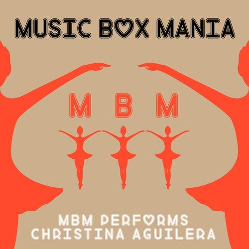 MBM Performs Christina Aguilera by Music Box Mania