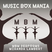 MBM Performs Miranda Lambert by Music Box Mania