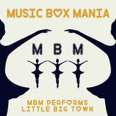 MBM Performs Little Big Town by Music Box Mania