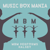 MBM Performs Halsey by Music Box Mania