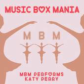 MBM Performs Katy Perry by Music Box Mania