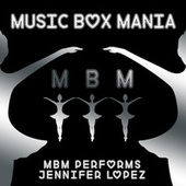MBM Performs Jennifer Lopez by Music Box Mania