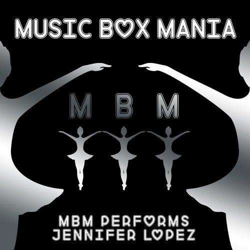 MBM Performs Jennifer Lopez by Music Box Mania