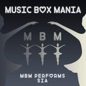 MBM Performs Sia by Music Box Mania