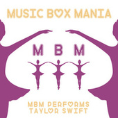 MBM Performs Taylor Swift by Music Box Mania