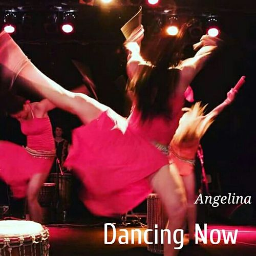 Dancing Now by Angelina