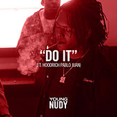 Do It (feat. Hoodrich Pablo Juan) by Young Nudy