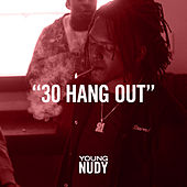 30 Hang Out by Young Nudy
