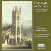 O Be Joyful in the Lord (175 Years of English Church Music) by Benjamin Frost