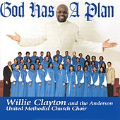 God Has a Plan by Willie Clayton
