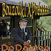 The Bouzoúki Xprésssss to Dodamoe by Electric Wood
