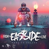 From the East Side With Love by Troy'ce Sayles