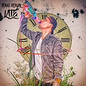 Late by Tone Royal