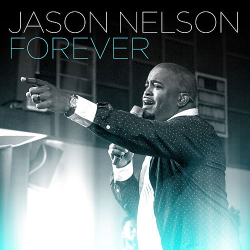 Forever (Radio Edit) by Jason Nelson
