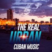 The Real Urban Cuban Music (20 Cuban, Latin, Caribbean, Bossa Traxx) by Various