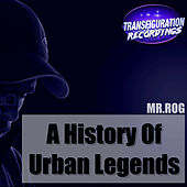 A History Of Urban Legends by Mr.Rog