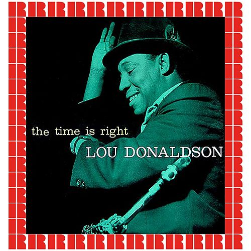 The Time Is Right (Hd Remastered Edition) by Lou Donaldson