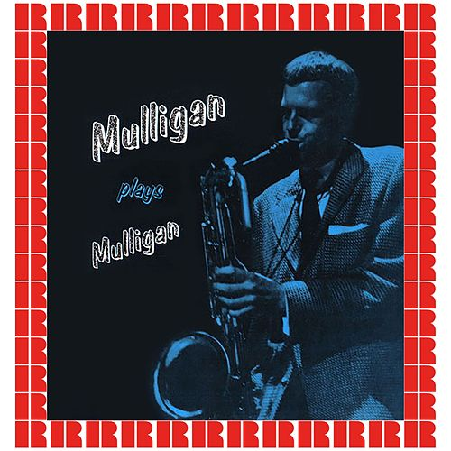 Mulligan Plays Mulligan (Hd Remastered Edition) von Gerry Mulligan