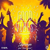 Good Vibes (feat. Team Salut) by Iyanya