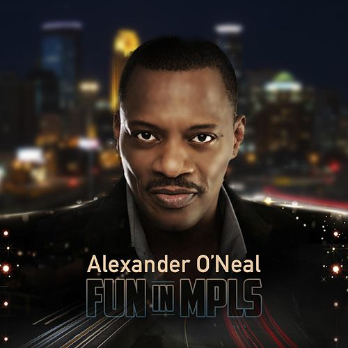Fun in Mpls by Alexander O'Neal