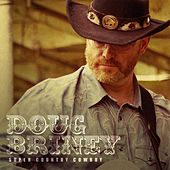Super Country Cowboy by Doug Briney