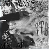 Evil Ways Mixtape by Ese SSLeepy