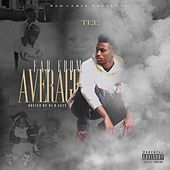 Far from Average by Tee