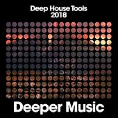 Deep House Tools 2018 by Various Artists