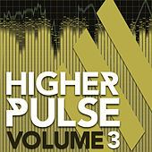 Higher Pulse, Vol. 3 by Various Artists
