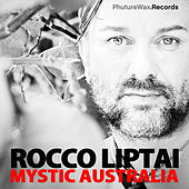 Mystic Australia by Rocco Liptai