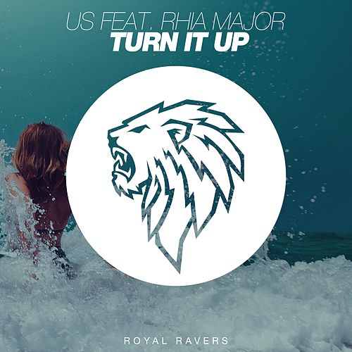 Turn It Up by Us