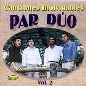 Canciones Inolvidables (Vol.2) de Par Dúo