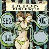 Sex Booze Death by Ixion Burlesque