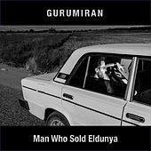 Man Who Sold Eldunya by Gurumiran