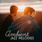 Ambient Jazz Melodies von Gold Lounge