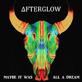 Maybe It Was All a Dream by Afterglow (60's)
