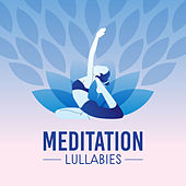 Meditation Lullabies von Lullabies for Deep Meditation
