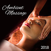 2018 Ambient Massage by Best Relaxation Music