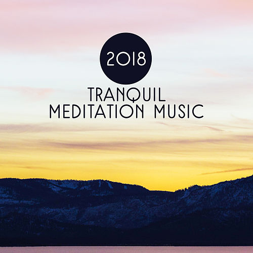2018 Tranquil Meditation Music by Lullabies for Deep Meditation