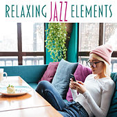 Relaxing Jazz Elements von Peaceful Piano